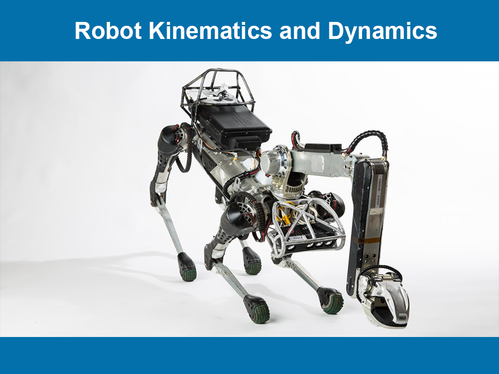 Robot Kinematics and Dynamics